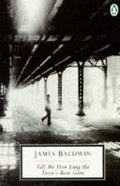 Tell Me How Long The Trains Been Gone James Baldwin