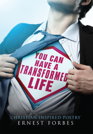 You Can Have a Transformed Life Ernest Forbes