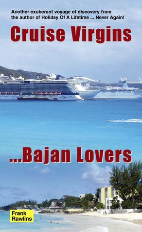 Cruise Virgins … Bajan Lovers  by  Frank Rawlins
