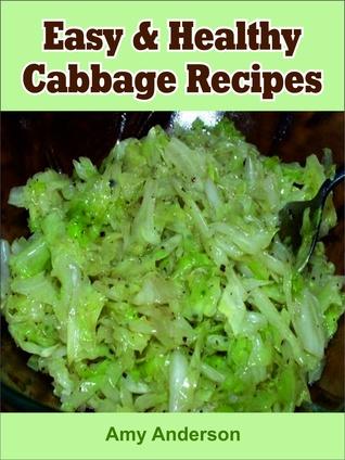 Easy & Healthy Cabbage Recipes Amy Anderson
