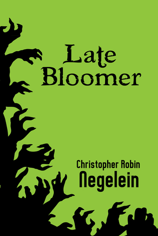 Late Bloomer Christopher Robin Negelein