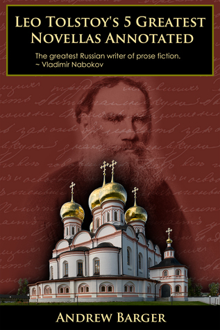 Leo Tolstoys 5 Greatest Novellas Annotated  by  Andrew Barger