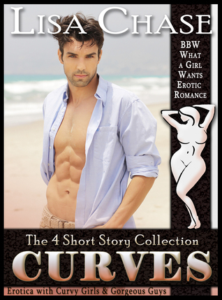 The 4 Story Collection: BBW What a Girl Wants Erotic Romance  by  Lisa Chase