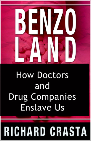 Benzo Land: A Benzodiazepine Withdrawal & Survival Companion & The Crimea-Putin Connection  by  Richard Crasta