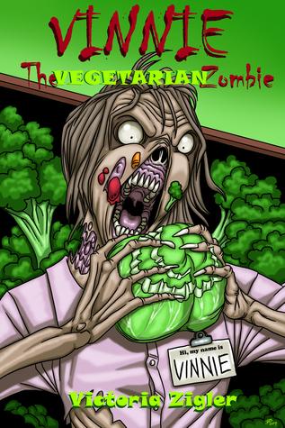 Vinnie The Vegetarian Zombie Victoria Zigler