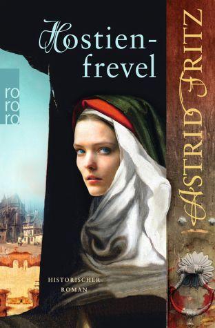 Hostienfrevel (Serafina, #2)  by  Astrid Fritz
