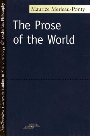 The Prose of the World Maurice Merleau-Ponty