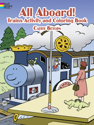 All Aboard! Trains Activity and Coloring Book  by  Cathy Beylon