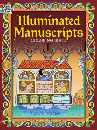 Illuminated Manuscripts Coloring Book Marty Noble