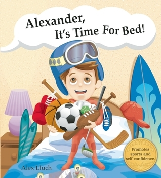 Alexander,  its time for bed!  by  Alex A. Lluch