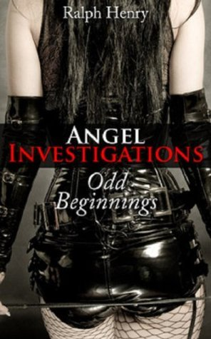 Angel Investigations Odd Beginings  by  Ralph Henry
