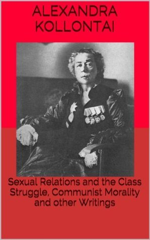 Sexual Relations and the Class Struggle, Communist Morality and other Writings Anarcho-communist institute