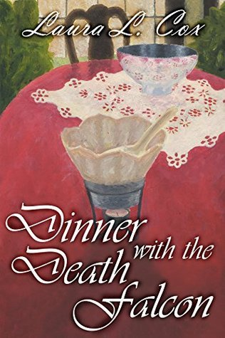 Dinner with the Death Falcon  by  Laura Cox