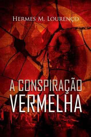 A CONSPIRAÇÃO VERMELHA  by  Hermes M. Lourenço
