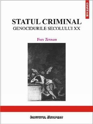 Statul criminal: genocidurile secolului XX Yves Ternon
