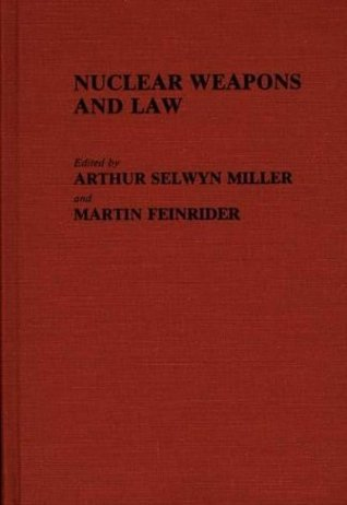 Nuclear Weapons And Law Arthur Miller