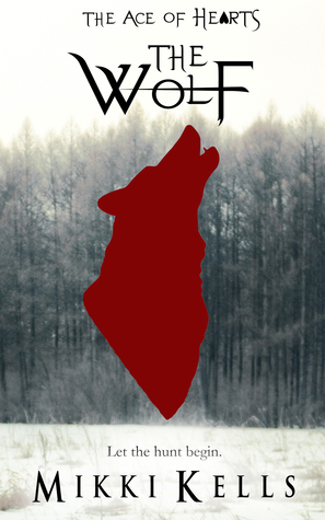 The Wolf: A Short Story from The Ace of Hearts Series Mikki Kells