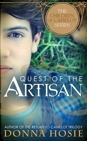 Quest of the Artisan (The Children of Camelot, #2) Donna Hosie