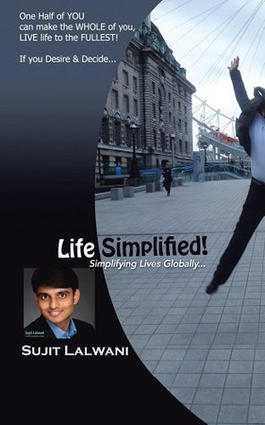 Life Simplified!: Simplifying Lives Globally...  by  Sujit Lalwani