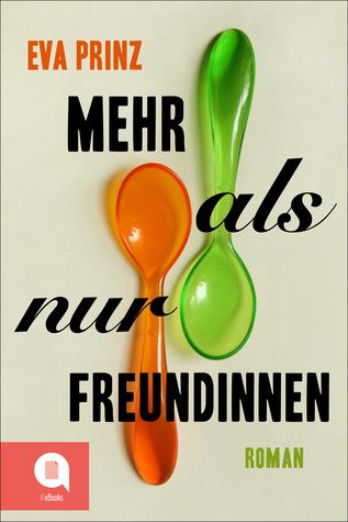 Mehr als nur Freundinnen  by  Eva Prinz