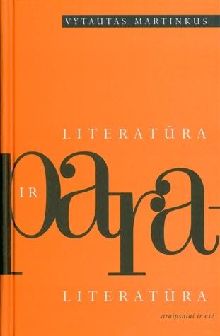 Literatūra ir paraliteratūra  by  Vytautas Martinkus