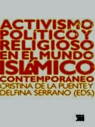 Activismo Político Y Religioso En El Mundo Islámico Contempo Various