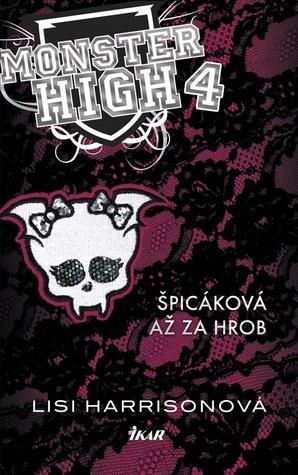 Špicáková až za hrob (Monster High, #4)  by  Lisi Harrison
