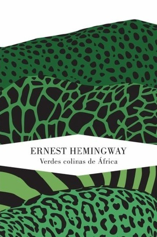 Verdes colinas de África Ernest Hemingway