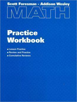 Scott Foresman-Addison Wesley Math Practice Workbook: Grade 5 Randall I. Charles