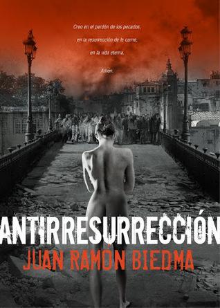 Antirresurrección Juan Ramón Biedma