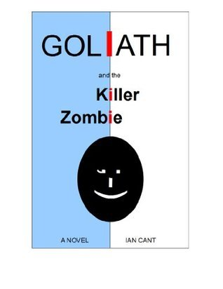 GOLIATH and the Killer Zombie  by  Ian Cant