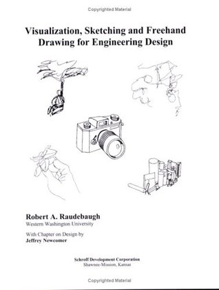 Visualization, Sketching and Freehand Drawing for Engineering Design  by  Robert Rauderbaugh
