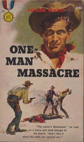 One-Man Massacre  by  Jonas Ward