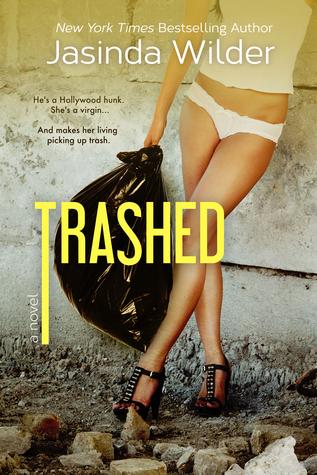 Trashed (Stripped, #2) Jasinda Wilder