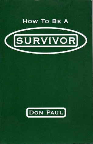 How to be a Survivor Don Paul