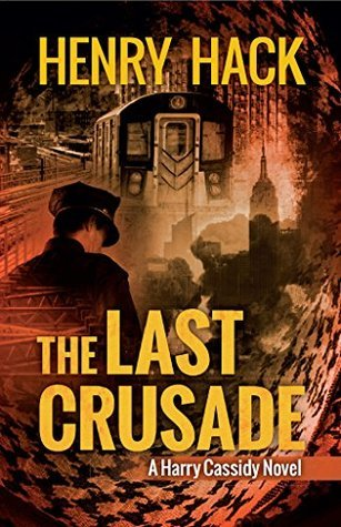 The Last Crusade: A Harry Cassidy Novel Henry Hack