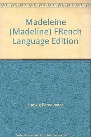 Madeleine (Madeline) FRench Language Edition Ludwig Bemelmans