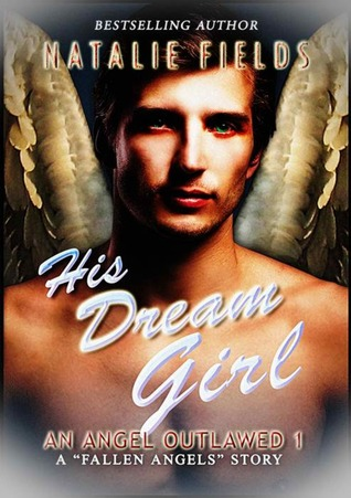 His Dream Girl: An Angel Outlawed 1 Natalie Fields