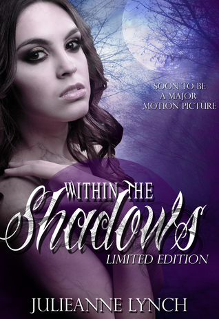 Within The Shadows  by  Julieanne Lynch
