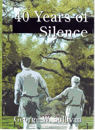 40 Years of Silence George W. Sullivan