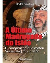 A Última Madrugada do Islão  by  André Ventura