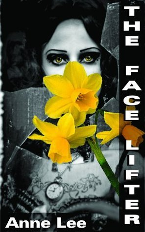 The Face Lifter (The Wilcox Series Book 1) Anne Lee