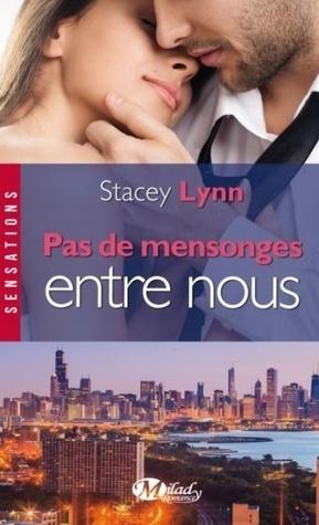 Pas de mensonges entre nous  by  Stacey  Lynn