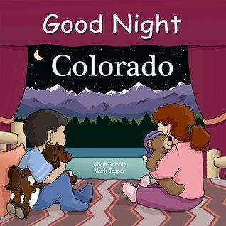 Good Night Colorado (Good Night Our World series) Adam Gamble