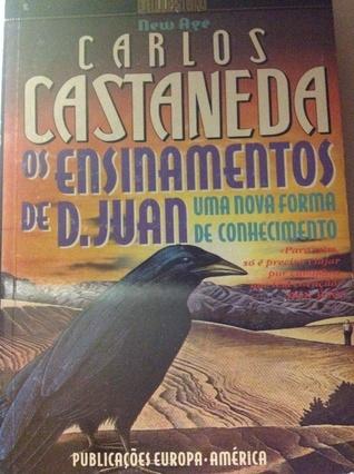Os Ensinamentos de D. Juan Carlos Castaneda