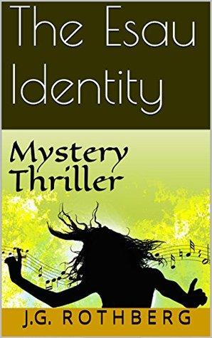 The Esau Identity: Mystery Thriller  by  J.G. Rothberg