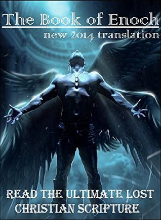 The Book of Enoch New 2014 Translation  by  Enoch