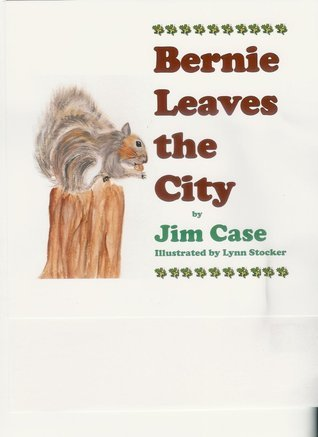 Bernie Leaves the City Jim  Case
