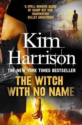 The Witch With No Name (The Hollows #13) Kim Harrison
