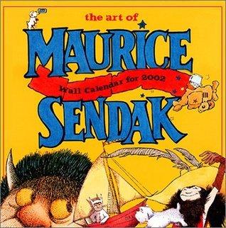 The Art of Maurice Sendak 2002 Calendar  by  Maurice. Sendak
